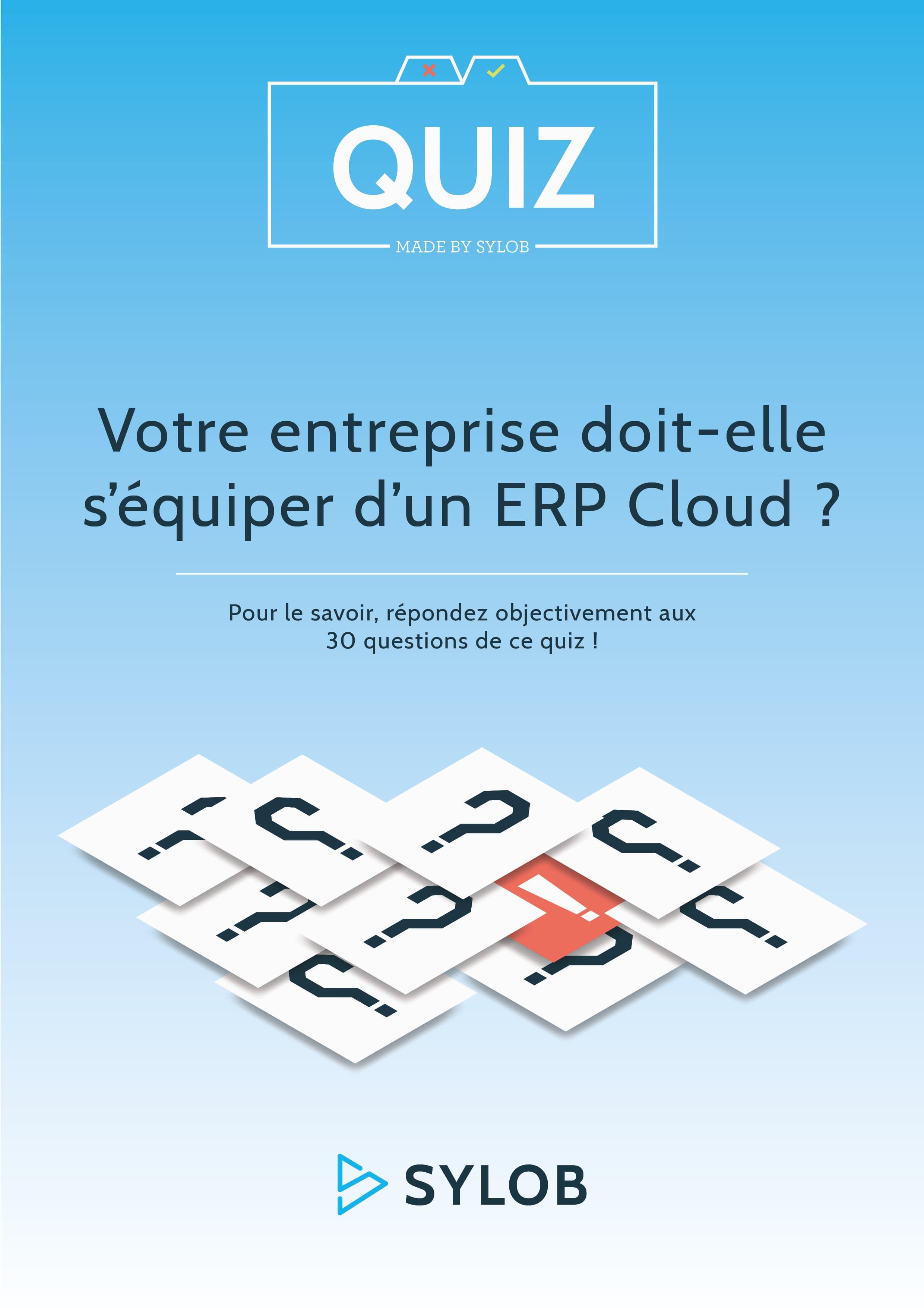 QUIZ - Votre entreprise doit-elle s équiper d un ERP Cloud-Sylob